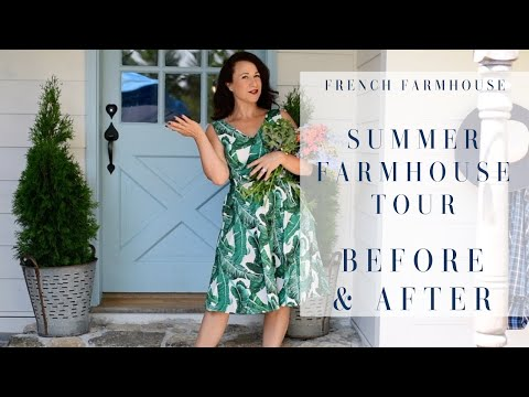 FRENCH FARMHOUSE | Farmhouse Summer Tour 2019 | Farmhouse Remodel BEFOR AND AFTER