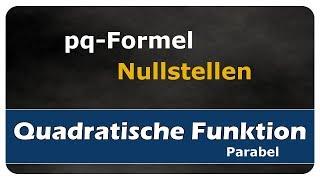 Let's Learn Nullstellen einer quadratischen Funktion, pq-Formel