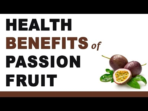 Health Benefits of Passion Fruit