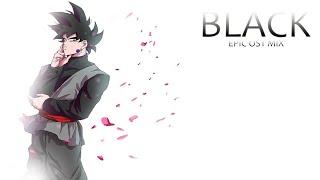 Goku Black [EPIC ORCHESTRAL OST MIX]