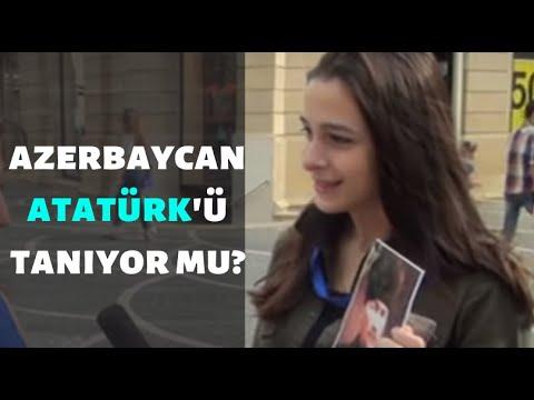 AZERBAYCAN'A ATATÜRK'Ü SORDUK.