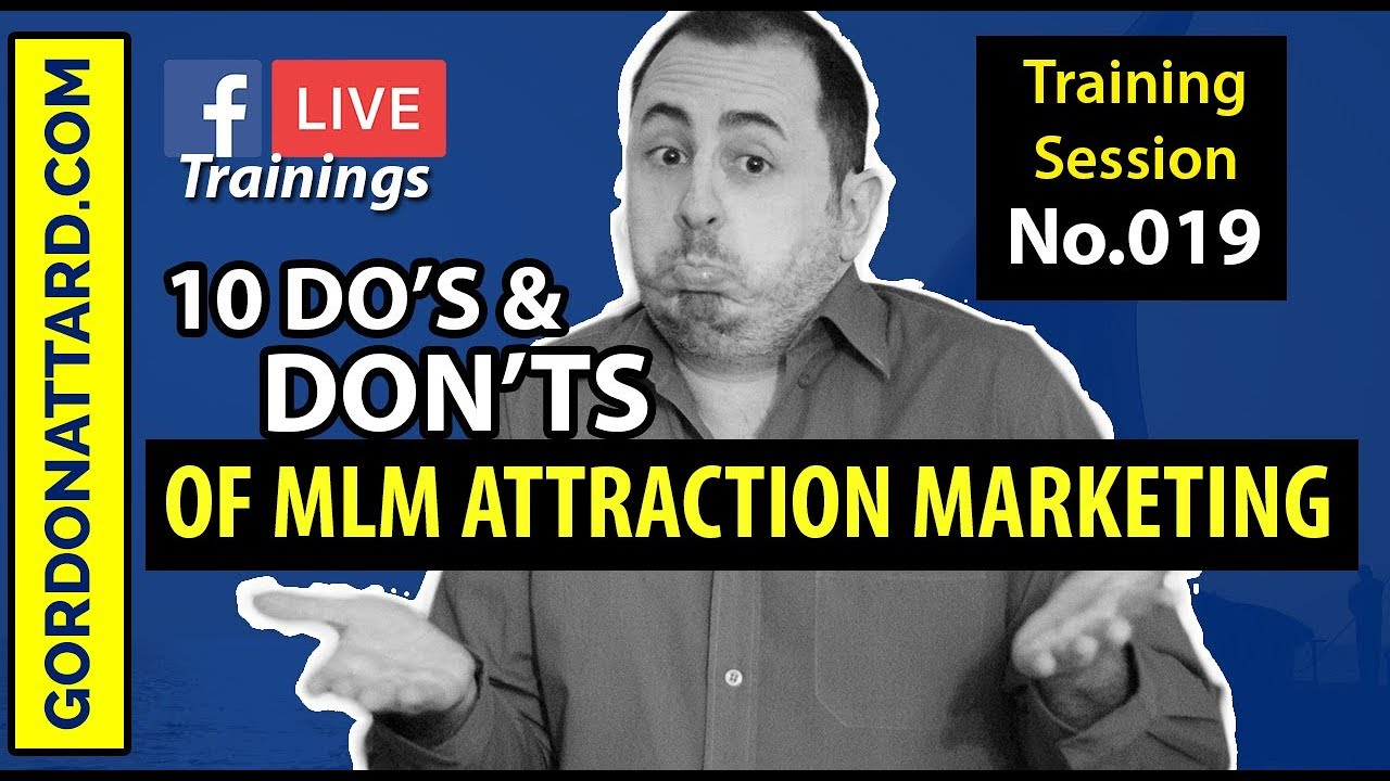 10 Do's And Don'ts Of MLM Attraction Marketing (2018)
