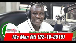Me Man Nti with Adakabre Frimpong Manso on Neat 100.9 FM (22/10/2019)