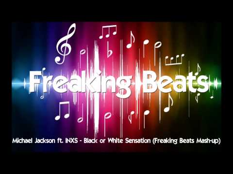 Michael Jackson ft. INXS - Black or White Sensation (Freaking Beats Mash-up)
