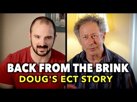 BACK from the BRINK of SUICIDE (Doug's ECT Story)