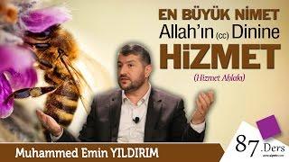 En Büyük Nimet Allah'ın (cc) Dinine Hizmet | Muhammed Emin Yıldırım (87. Ders)