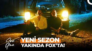 Son Yaz Yeni Sezonuyla Yakında FOX'ta!