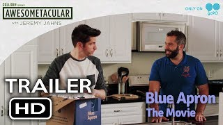 Blue Apron: The Movie Trailer #1 (2017) - Collider Awesometacular with Jeremy Jahns