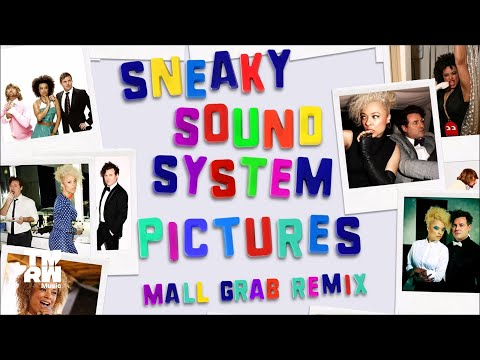 Sneaky Sound System - Pictures 2017 (Mall Grab Remix)