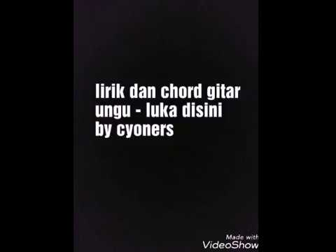 Lirik dan chord gitar ungu - luka disini