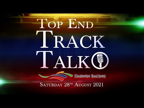 Top End Track Talk EP115 28 08 21
