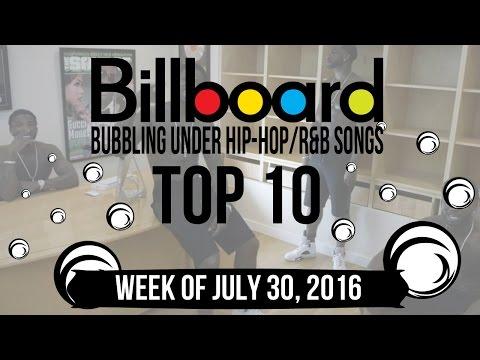Top 10 - Billboard Bubbling Under Hip-Hop/R&B Songs   Week of July 30, 2016
