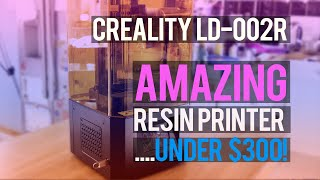 Creality LD-002R: Best Resin Printer Yet (And Under $300?!)