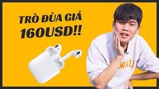 Apple Airpods - TRÒ ĐÙA GIÁ 4 TRIỆU??!
