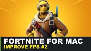 Fortnite for Mac - Five More Methods to Boost FPS