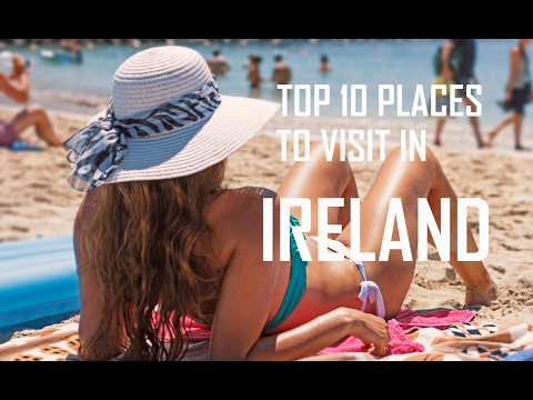 Top 10 Places to Visit in Ireland | 10 Amazing Places in Ireland | Top Ten Irish Tourist Attractions