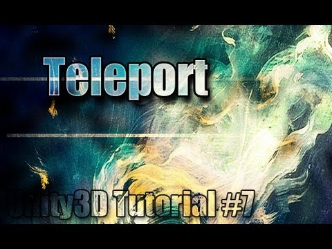 Unity3D Tutorial #7 [ Teleporting ][ Free Script Included ]