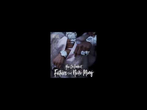 Future - You Da Baddest ft. Nicki Minaj (OFFICIAL AUDIO)
