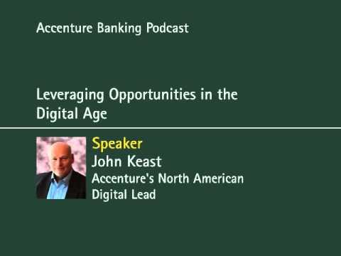 Digital Strategy for Banks  John Keast  Digital Lead, Accenture Interactive