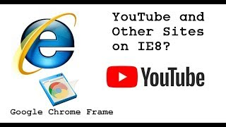 YouTube on IE8? Chrome Frame Adds New Life to old IE.