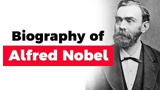 Biography of Alfred Nobel, Inventor of dynamite and founder of the Nobel Prizes #nobelprize