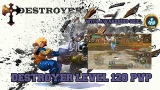 Destroyer LvL 120 PvP with Awakening Skill Dragon nest M #AKMJ Gaming