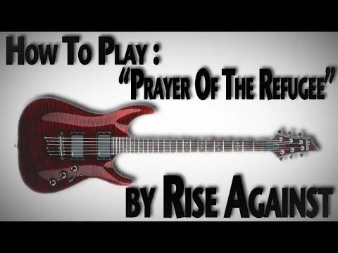 """How to Play """"Prayer of The Refugee"""" by Rise Against"""