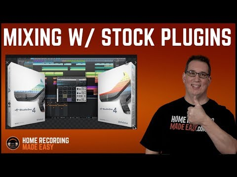 Tips For Mixing - How To Mix a Song - Stock Plugins -Presonus Studio One Tutorial
