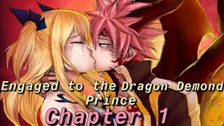 ( a nalu story ) engaged to the dragon Demond prince- chapter 1 a Demond
