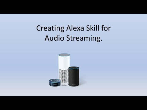 How To Create Alexa Skill For Audio Streaming ?