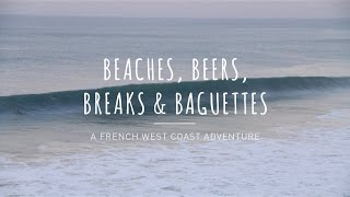 Beaches, Beers, Breaks & Baguettes - A French West Coast Adventure