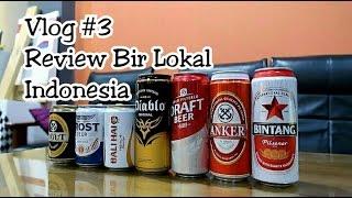 Vlog#3 Mencari Bir Terbaik Indonesia [Beer Review - Bintang, Anker, Bali Hai, Prost ]