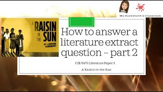 How to write an answer for the extract question CIE IGCSE 0475 Literature: A Raisin in the Sun (p/2)