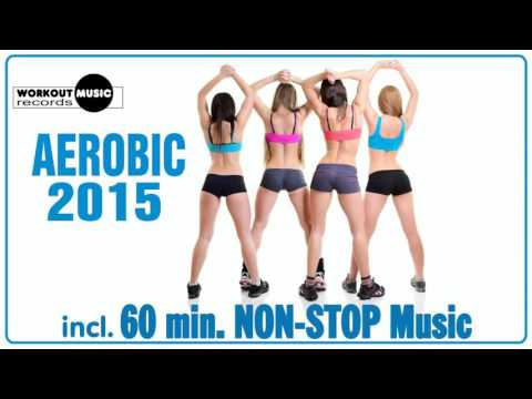 Aerobic 2015   60 min Non Stop Music 1
