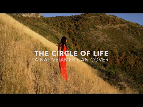 The Circle Of Life/ A Native American Cover/ Featuring: Heather Parker, N8tiveHoop & Abraham Thomas