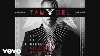 Yandel - En la Oscuridad ft. Gilberto Santa Rosa