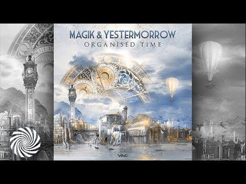 Magik & Yestermorrow - Organised Time