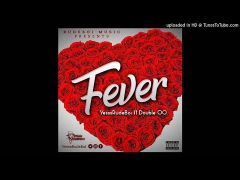 Yesssrudeboi - Fever ft Double OO  [Audio Slide]