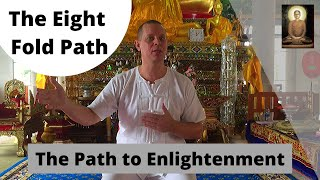The Eight Fold Path: The Path for All Humans to Nibbana - (The Path to Enlightenment)