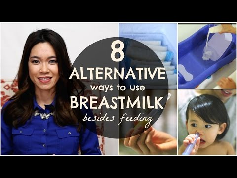 8 ALTERNATIVE Ways to use BREASTMILK!