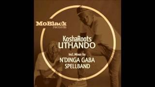 Uthando (N'Dinga Gaba Ode to Ancestors Mix) - KoshaRoots