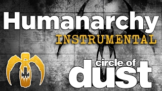 Circle of Dust - Humanarchy (Instrumental)
