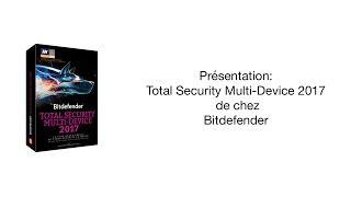 Présentation: Total Security Multi-Device 2017 de chez Bitdefender