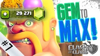29,000 Gems Special! Gem to MAX! Clash of Clans! #7