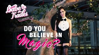 Do You Believe In Magic? - Babe of All Trades Ep 14