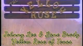 Johnny Lee & Lane Brody - Yellow Rose of Texas(lyrics)