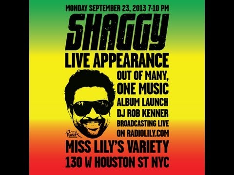 SHAGGY live on RADIO LILY with DJ ROB KENNER OUT OF MANY, ONE MUSIC ALBUM LAUNCH