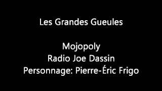Les Grandes Gueules - Radio Joe Dassin (Pierre-Éric Frigo) - Mojopoly Thumbnail