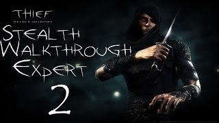 Thief: Deadly Shadows - Stealth Walkthrough - Expert - 100% Loot - Part 2 - MIssion 2