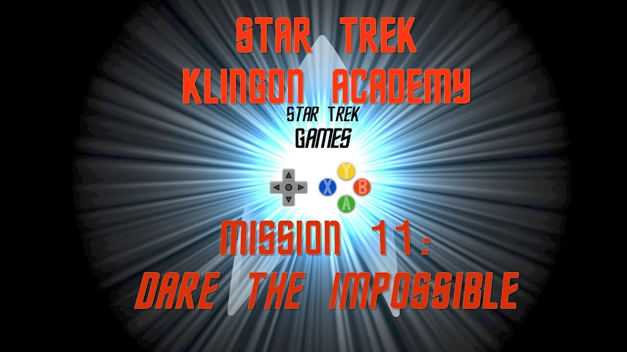 Star Trek Klingon Academy Mission 11: Dare The Impossible